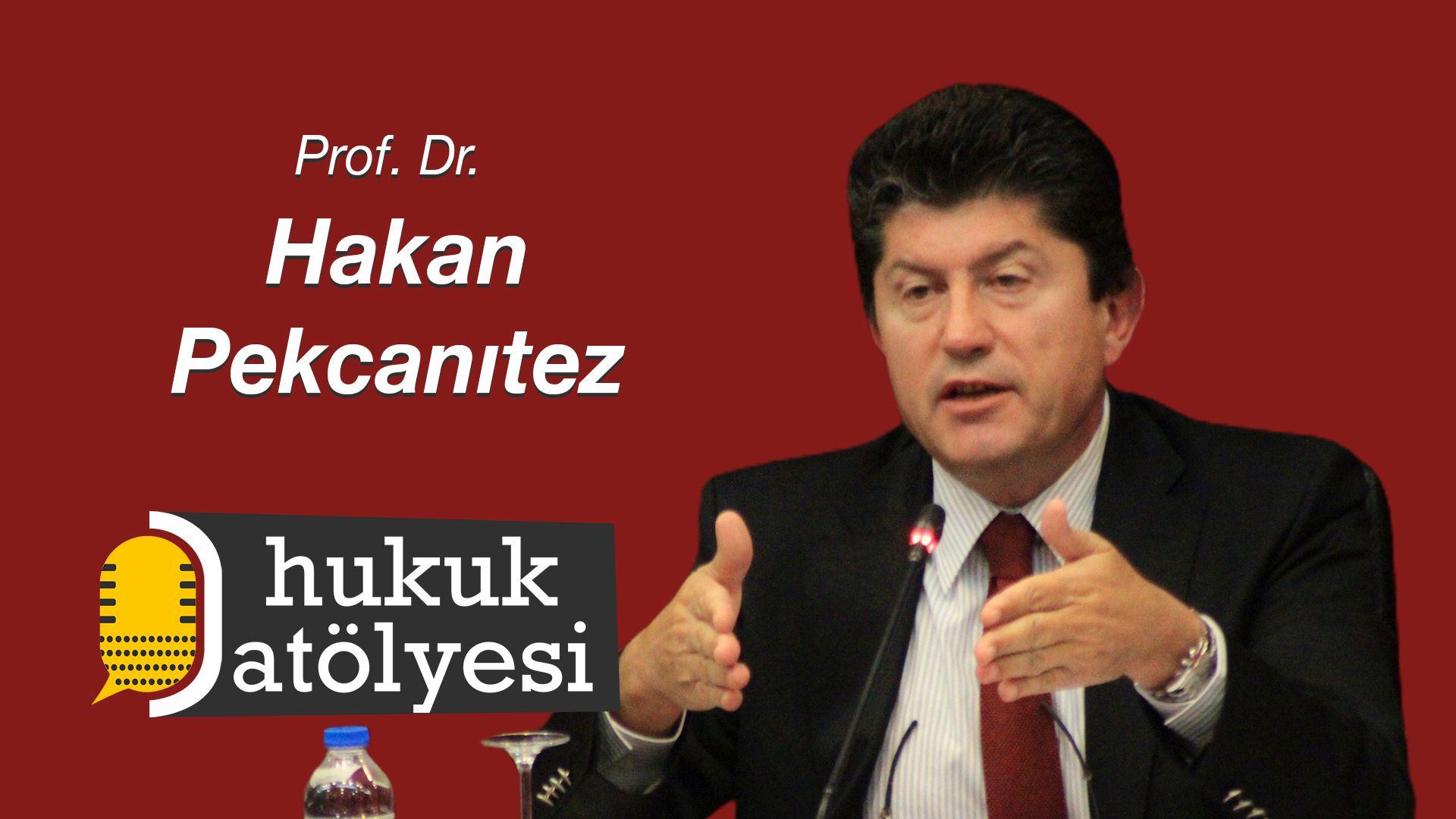 Hukuk Atölyesi #10'un Konuğu: Prof. Dr. Hakan Pekcanıtez