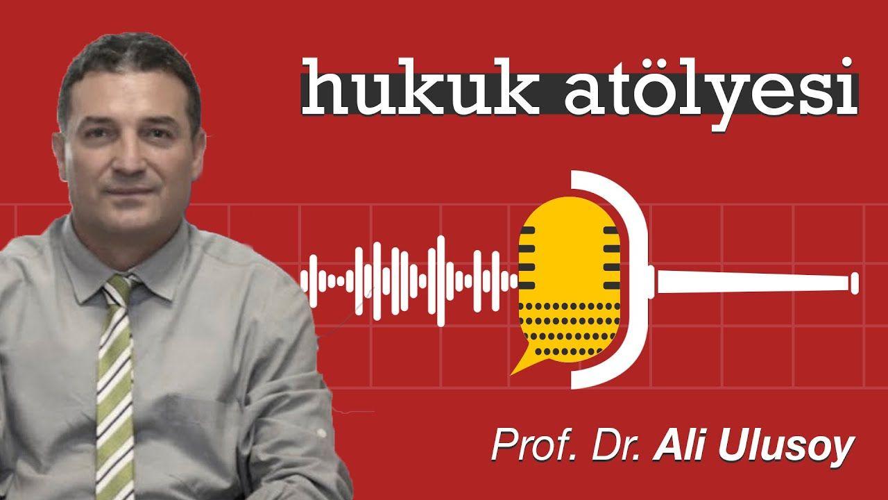 Hukuk Atölyesi #7'nin Konuğu: Prof. Dr. Ali Ulusoy